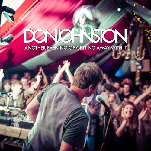 Don Johnston's Another Evening Of Getting Away With It DJ Mix